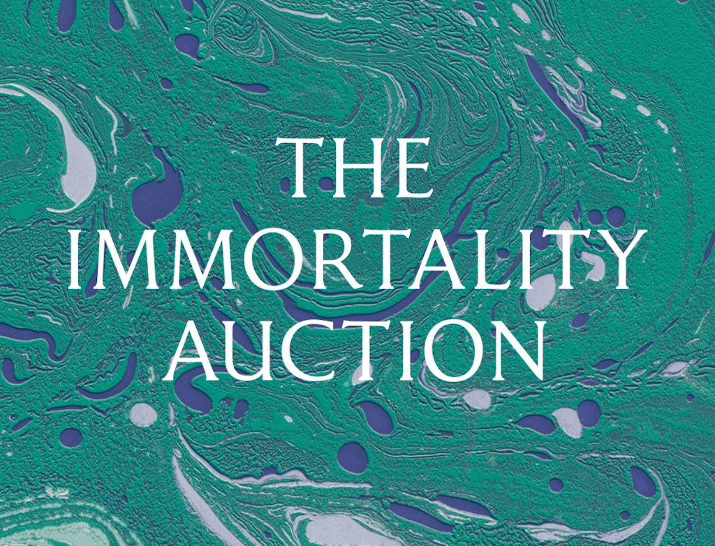 The Immortality Auction